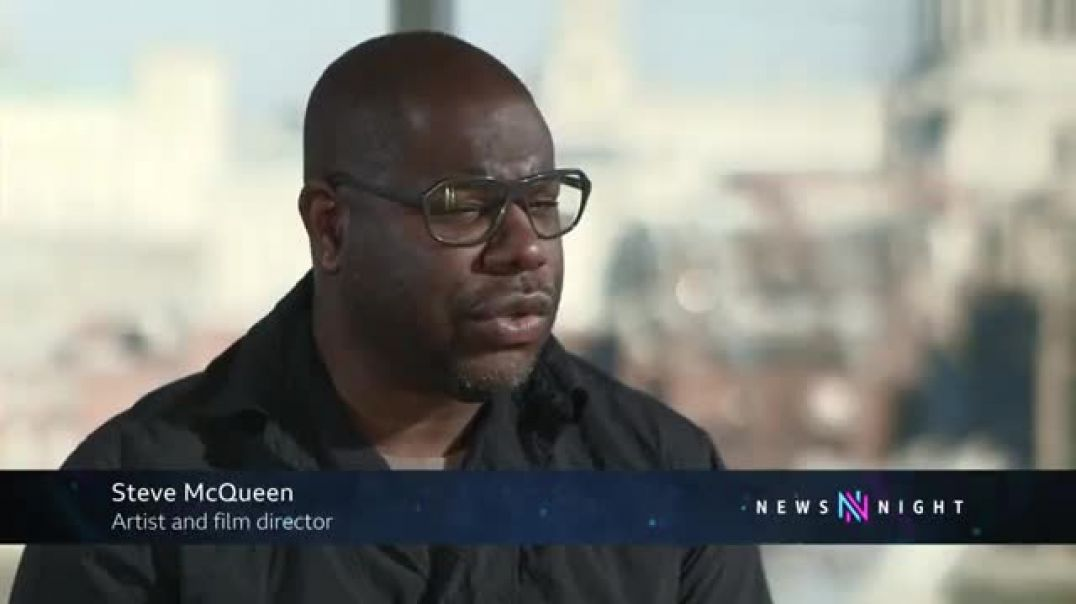 Steve McQueen at the Tate Modern I have no choice but to create  - BBC Newsnight